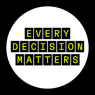 Mantra – Every Decision Matters -