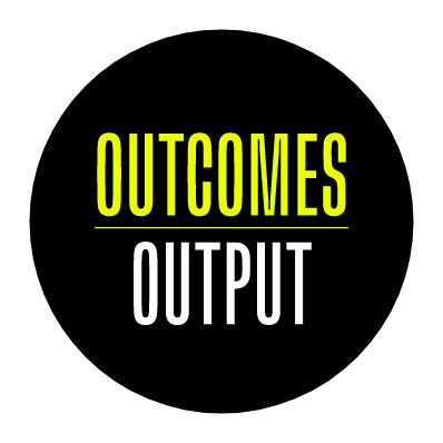 Mantra – Outcomes over Output -