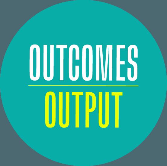 Outcomes Over Output